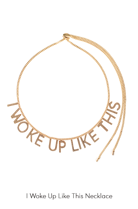 I Woke Up Like This Necklace