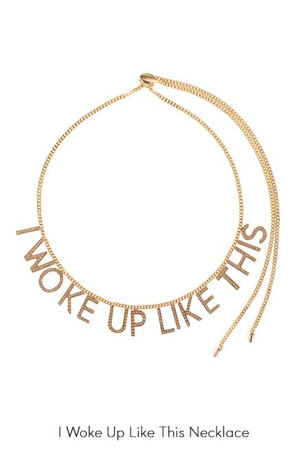 I Woke Up Like This Necklace